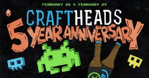 Craft Heads 5 Year Anniversary Party @ Craft Heads Brewing Company | Windsor | Ontario | Canada