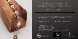 Sterling Silver Barrel Weave Bracelet Workshop with R&W Studios @ North 42 Degrees Estate Winery & Bistro 42   Essex   Ontario   Canada